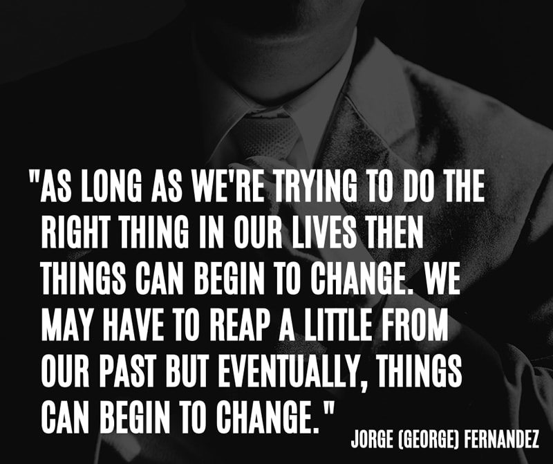 As long as we're trying to do the right thing in our lives then things can begin to change. We may have to reap a little from the past but eventually, things can begin to change