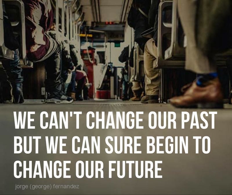 We can't change our past but we can sure begin to change our future